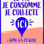 Je vie, je consomme, je collecte ICI, à Aime-la-Plagne !